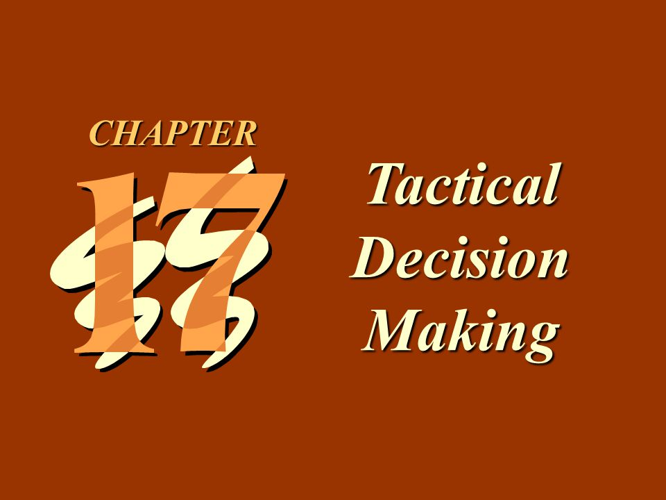 17 -1 Tactical Decision Making CHAPTER