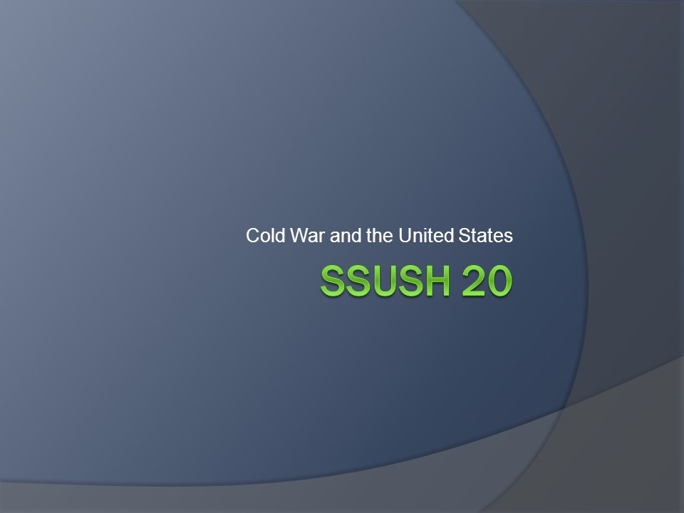 SSUSH 20 Analyze the domestic and international impact of the Cold War on the United States  Describe the creation of the Marshall Plan, U.