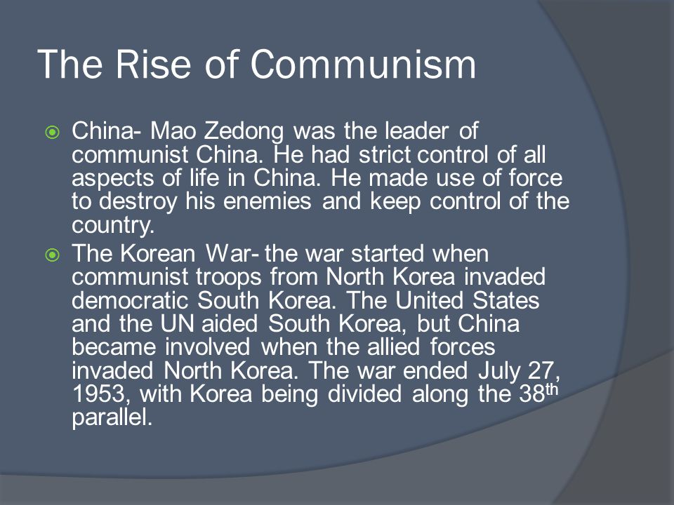 The Rise of Communism  China- Mao Zedong was the leader of communist China.