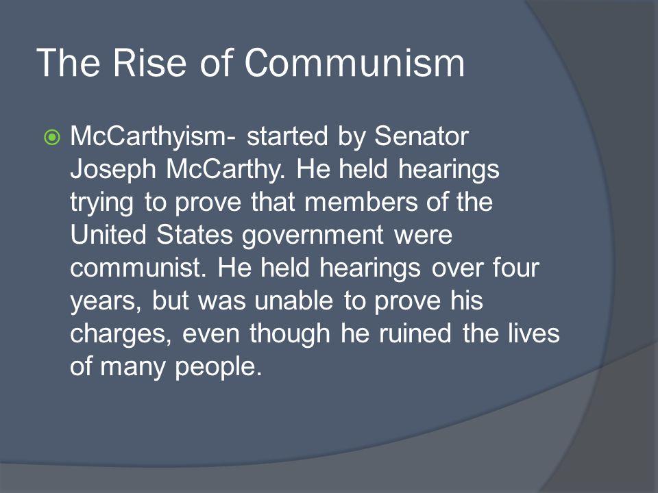 McCarthy McCarthy accusing those of communist tendencies Sen. Joseph McCarthy