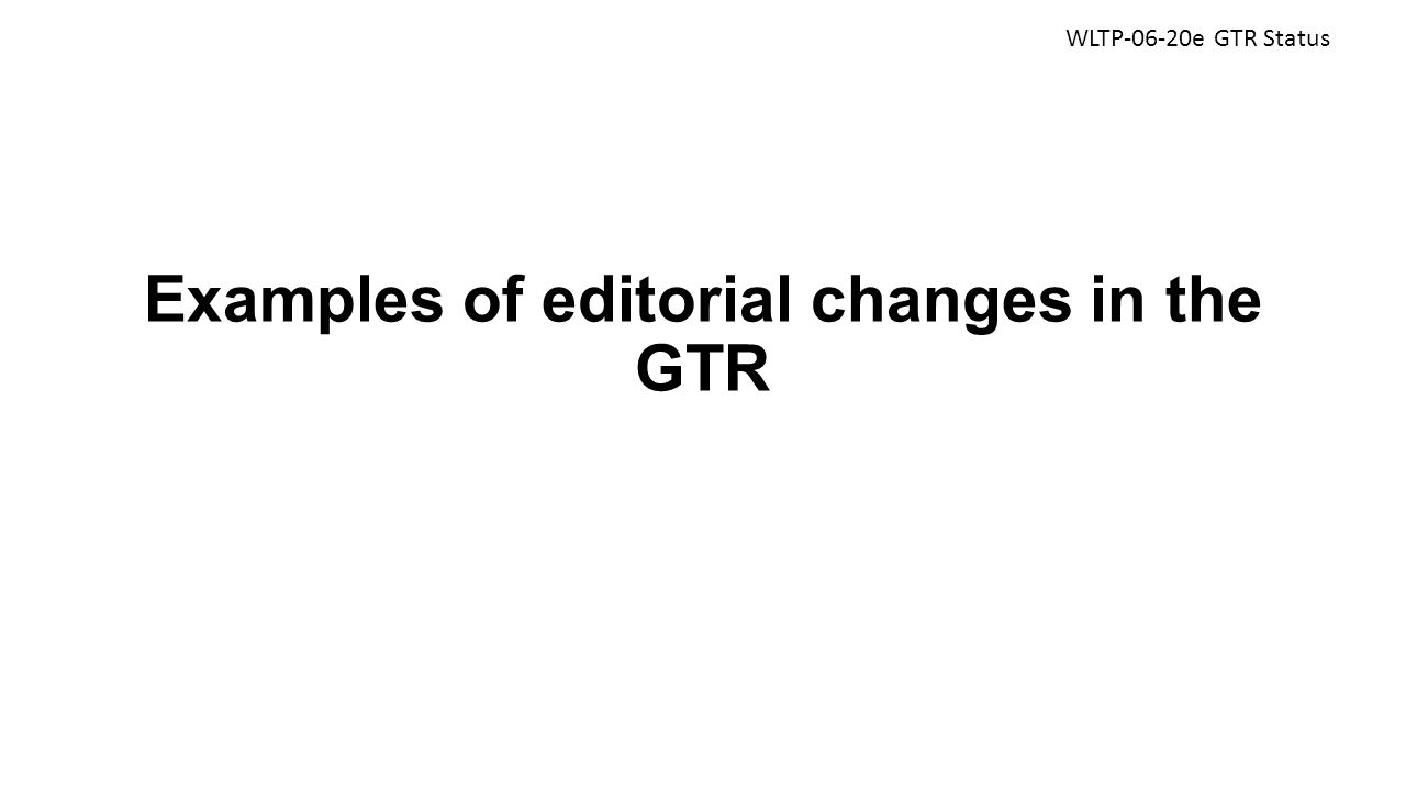 Examples of editorial changes in the GTR WLTP-06-20e GTR Status