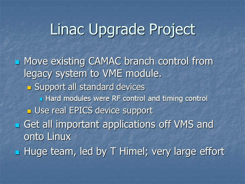 Linac Upgrade Project Move existing CAMAC branch control from legacy system to VME module.