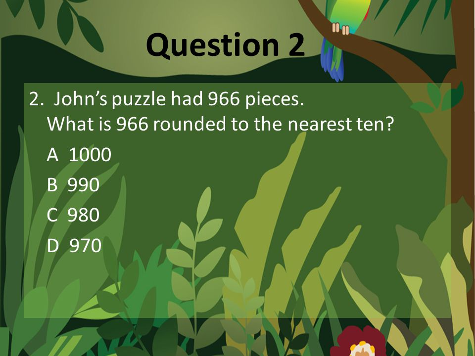 Question 12 12.Michelle went to the library and saw that there were approximately 780 books.