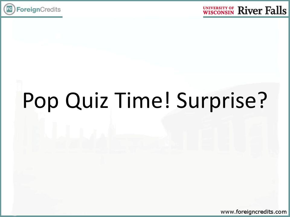 Pop Quiz Time! Surprise