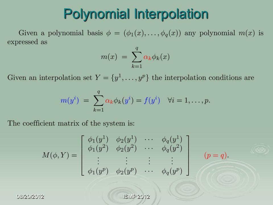 08/20/2012ISMP 2012 Polynomial Interpolation