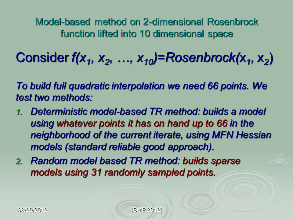 Model-based method on 2-dimensional Rosenbrock function lifted into 10 dimensional space Consider f(x 1, x 2, …, x 10 )=Rosenbrock(x 1, x 2 ) To build