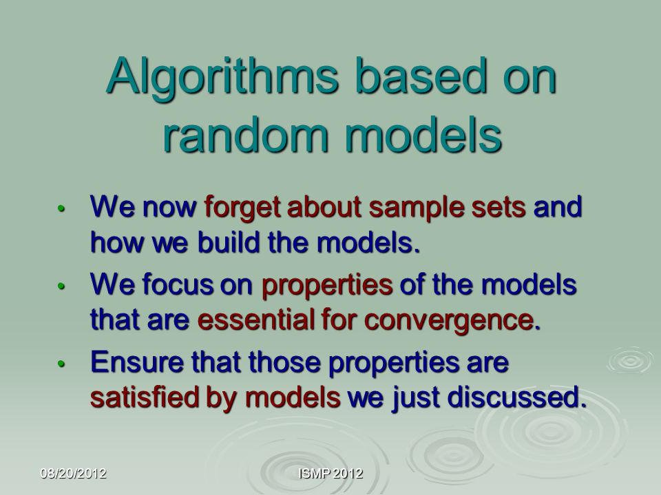 Algorithms based on random models We now forget about sample sets and how we build the models. We now forget about sample sets and how we build the mo
