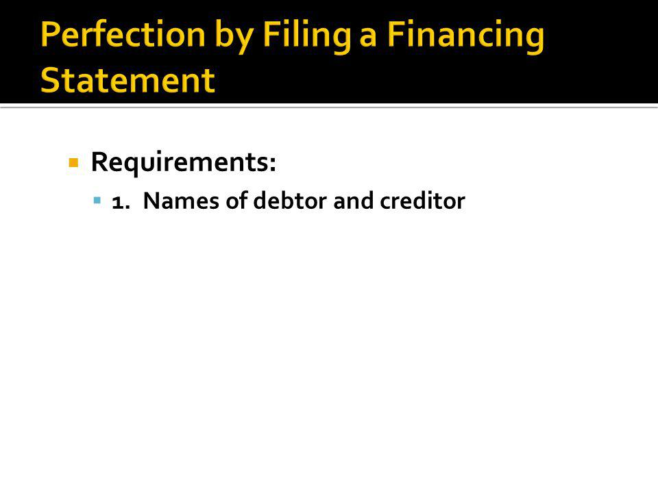  Requirements:  1. Names of debtor and creditor