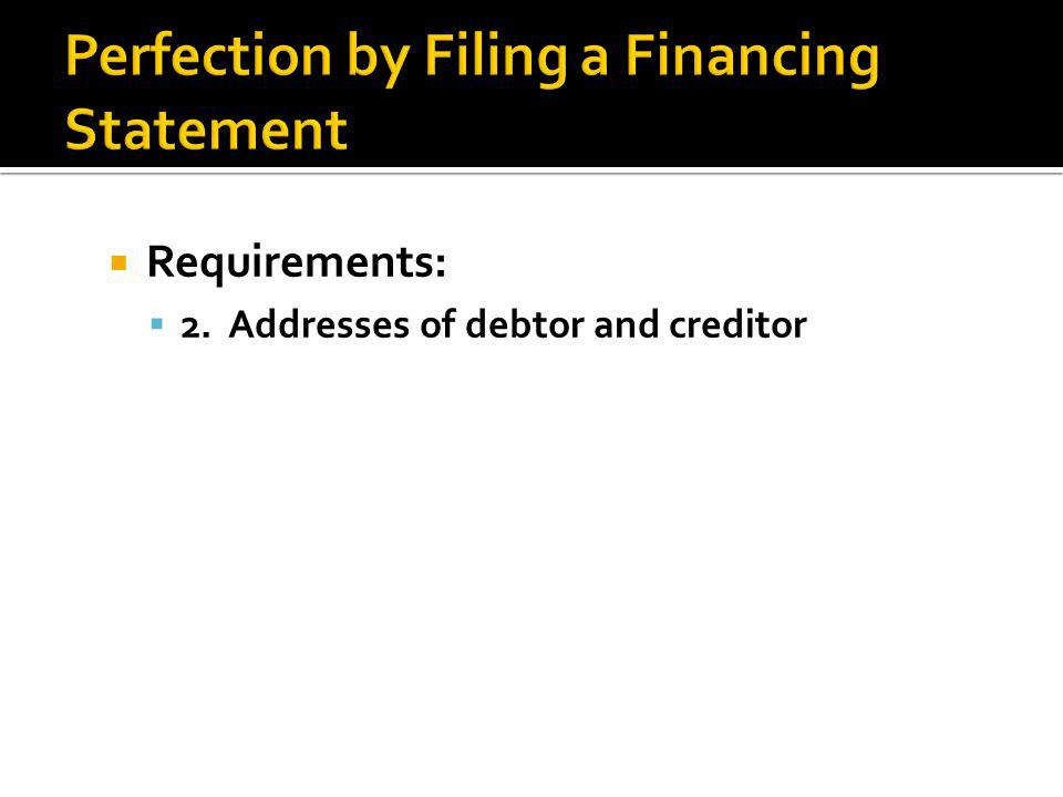  Requirements:  2. Addresses of debtor and creditor