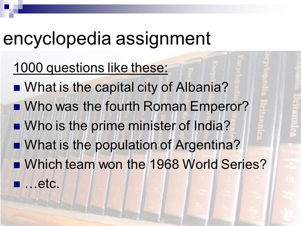 encyclopedia assignment 1000 questions like these: What is the capital city of Albania.