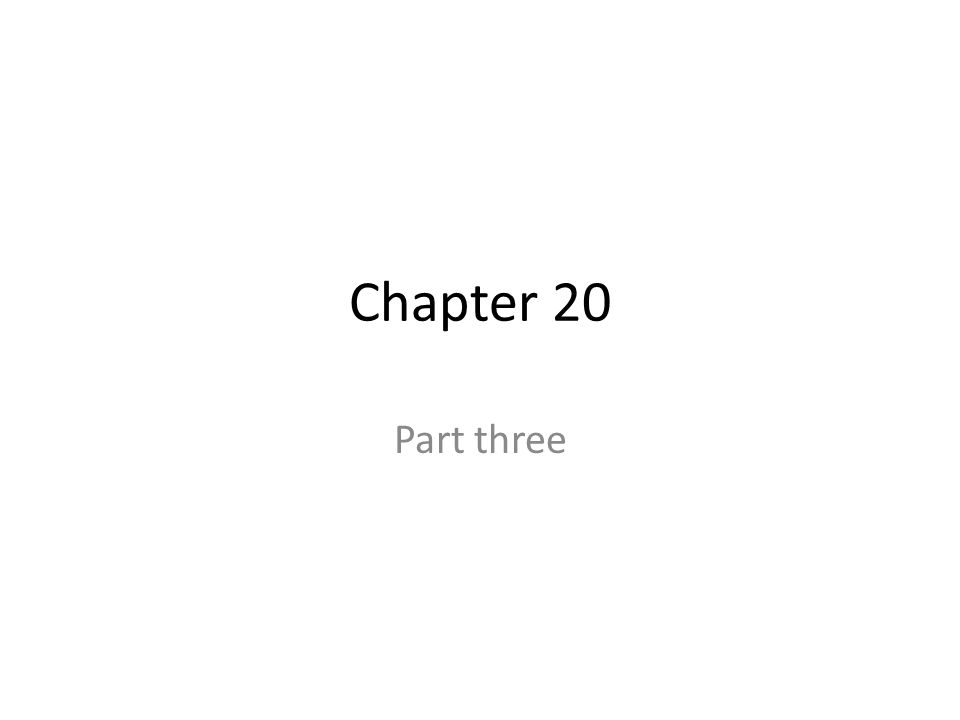 Chapter 20 Part three