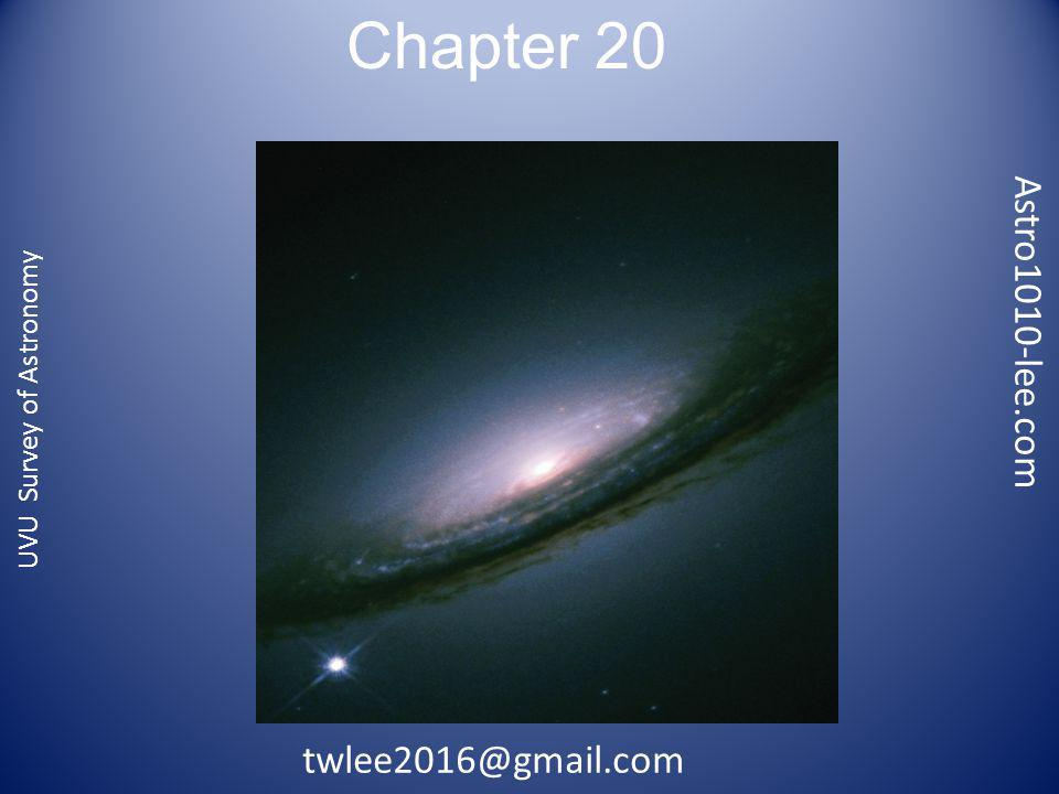 Chapter 20 Astro1010-lee.com UVU Survey of Astronomy