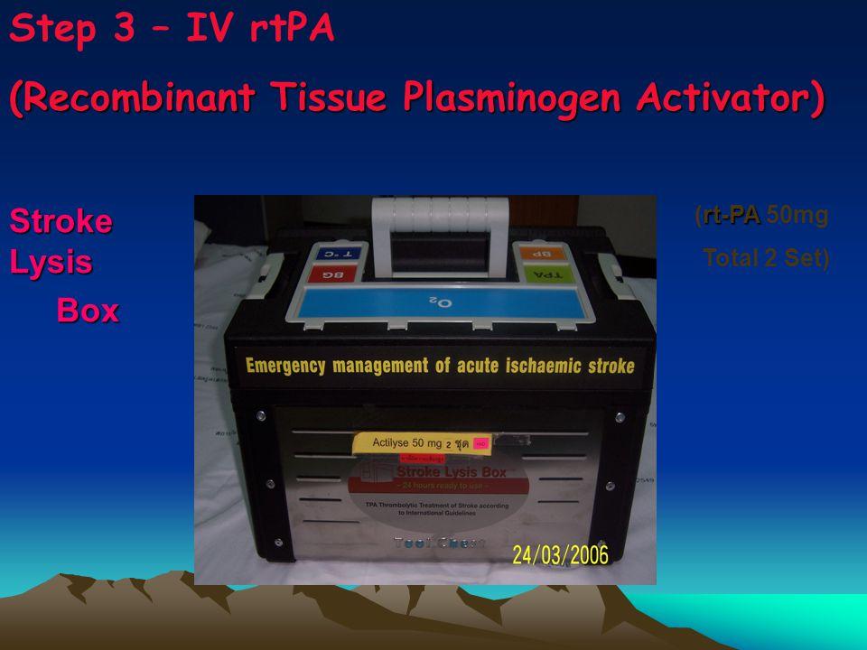 rt-PA (rt-PA 50mg Total 2 Set) Stroke Lysis Box Box Step 3 – IV rtPA (Recombinant Tissue Plasminogen Activator)