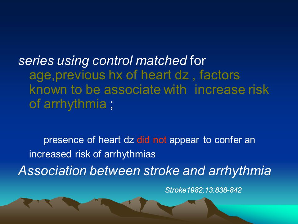 series using control matched for age,previous hx of heart dz, factors known to be associate with increase risk of arrhythmia ; presence of heart dz di