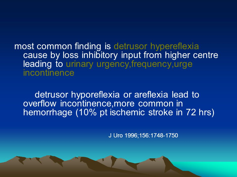 most common finding is detrusor hypereflexia cause by loss inhibitory input from higher centre leading to urinary urgency,frequency,urge incontinence