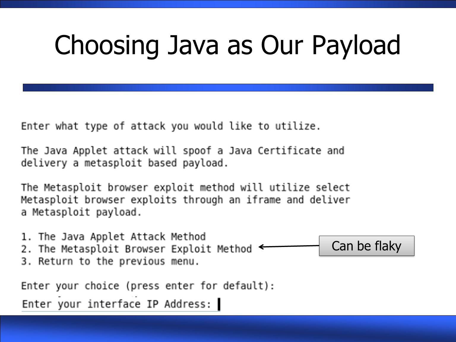 Choosing Java as Our Payload Can be flaky
