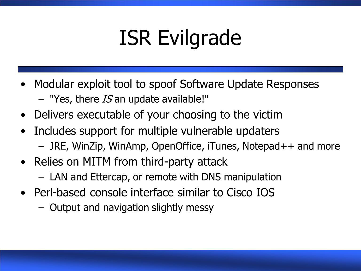 ISR Evilgrade Modular exploit tool to spoof Software Update Responses –