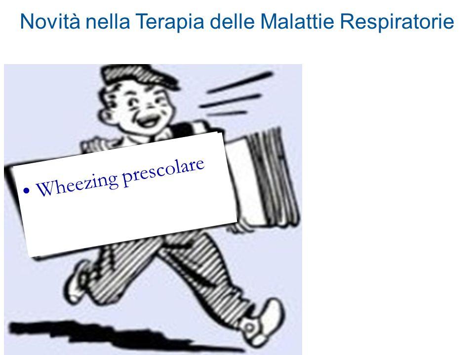Novità nella Terapia delle Malattie Respiratorie Wheezing prescolare Tosse Infezioni Wheezing prescolare