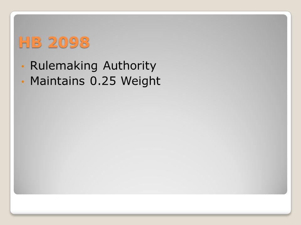HB 2098 Rulemaking Authority Maintains 0.25 Weight