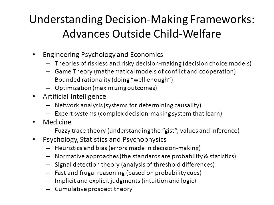 Understanding Decision-Making Frameworks: Advances Outside Child-Welfare Engineering Psychology and Economics – Theories of riskless and risky decisio