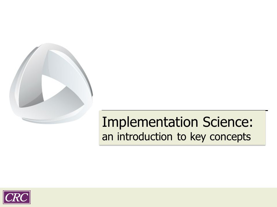 Transition slide subtitle Implementation Science: an introduction to key concepts