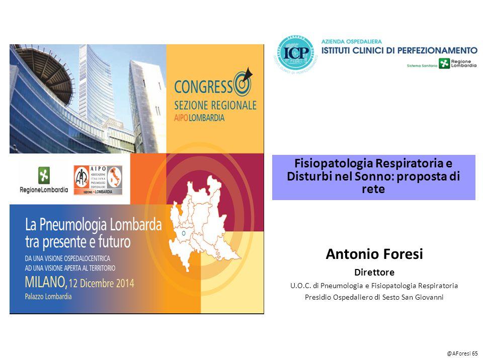 Fisiopatologia Respiratoria e Disturbi nel Sonno: proposta di rete Antonio Foresi Direttore U.O.C.