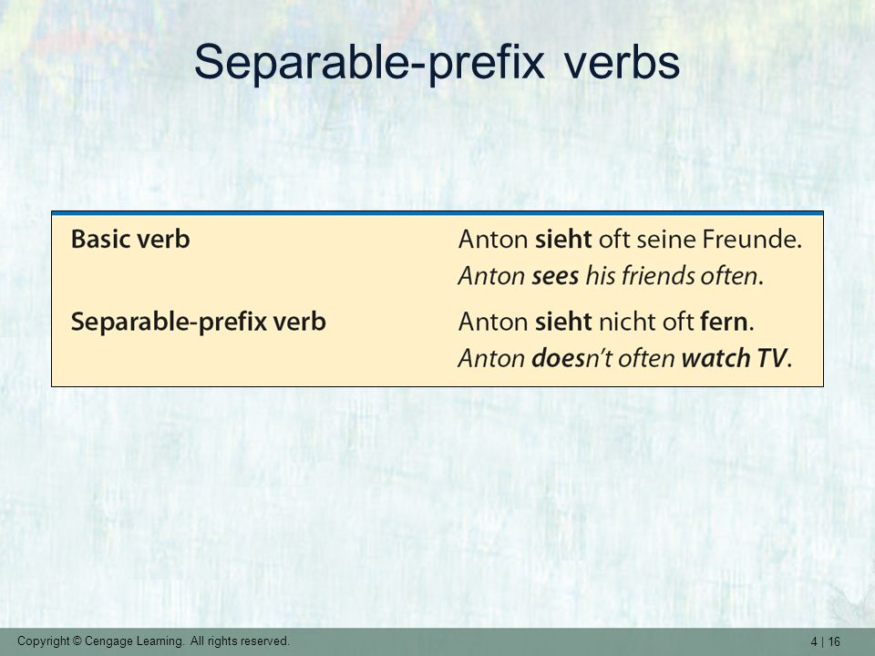 4 | 16 Copyright © Cengage Learning. All rights reserved. Separable-prefix verbs