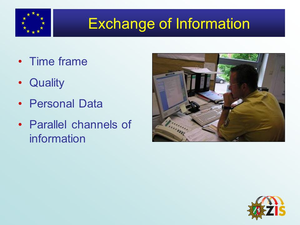 Exchange of Information Time frame Quality Personal Data Parallel channels of information