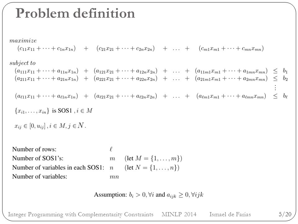 Formulation 6/20 SOS1 branching Usual MIP formulation (Dantzig, 1960) Log formulation (Vielma and Nemhauser, 2010; also Vielma, Ahmed, and Nemhauser, 2012) Comparison over 1,260 instances Integer Programming with Complementarity Constraints MINLP 2014 Ismael de Farias Usual MIPLog Instances solved806503 Wins (faster)79981
