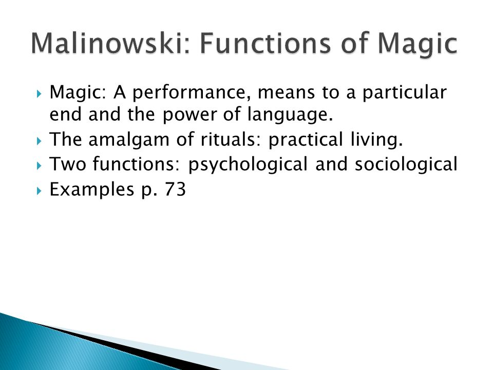  Magic: A performance, means to a particular end and the power of language.
