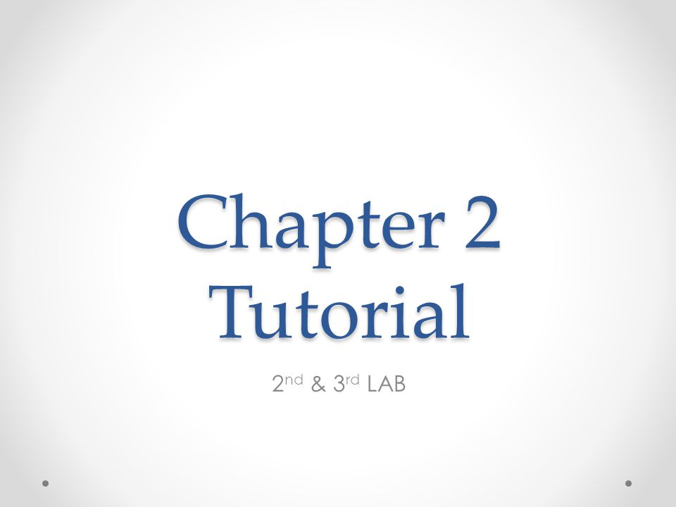 Chapter 2 Tutorial 2 nd & 3 rd LAB