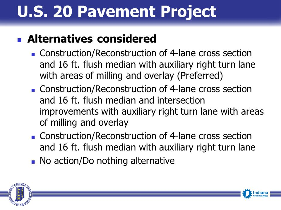 Alternatives considered Construction/Reconstruction of 4-lane cross section and 16 ft.