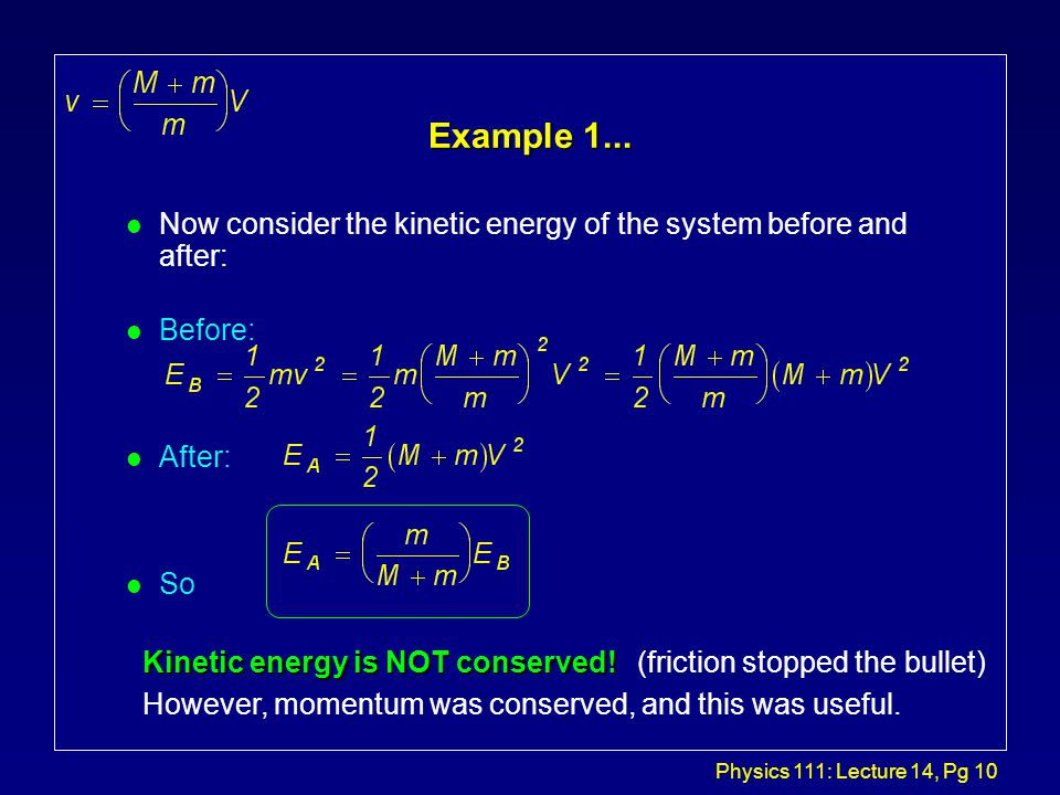 Physics 111: Lecture 14, Pg 9 Example 1... Momentum is conserved in the x direction.