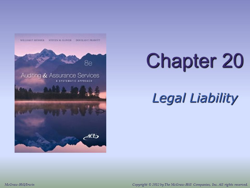 Chapter 20 Legal Liability McGraw-Hill/IrwinCopyright © 2012 by The McGraw-Hill Companies, Inc.