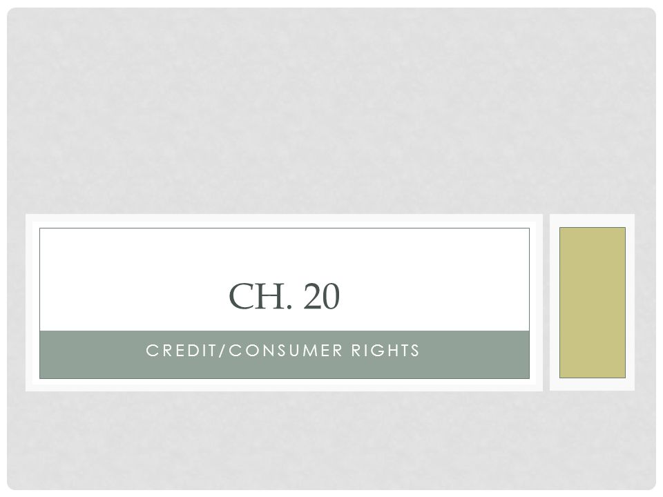 CREDIT/CONSUMER RIGHTS CH. 20