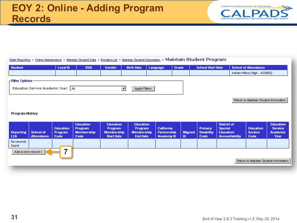 EOY 2: Online - Adding Program Records End of Year 2 & 3 Training v1.5, May 29, 2014 31
