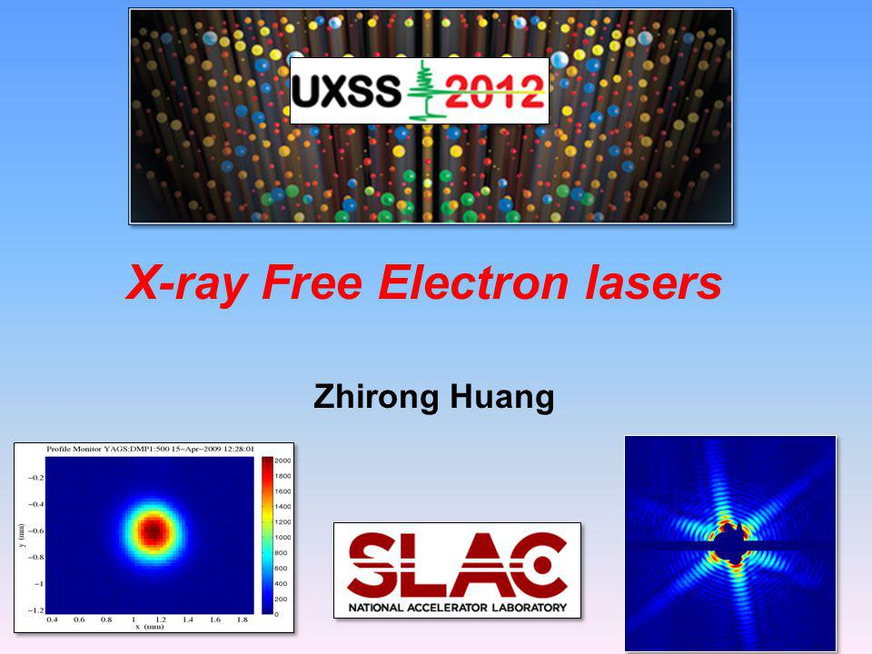 X-ray Free Electron lasers Zhirong Huang