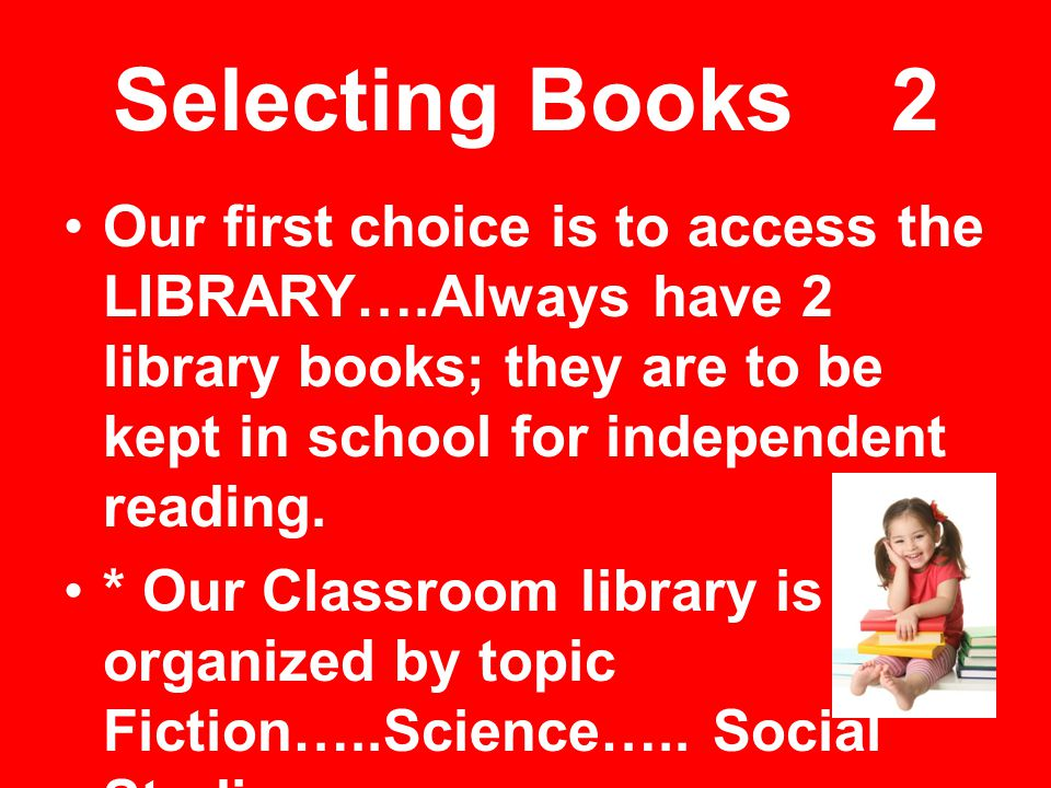 How Readers Choose Books 2  Different Ways  Easy  Just Right  Challenging Readers should choose just right books most of the time