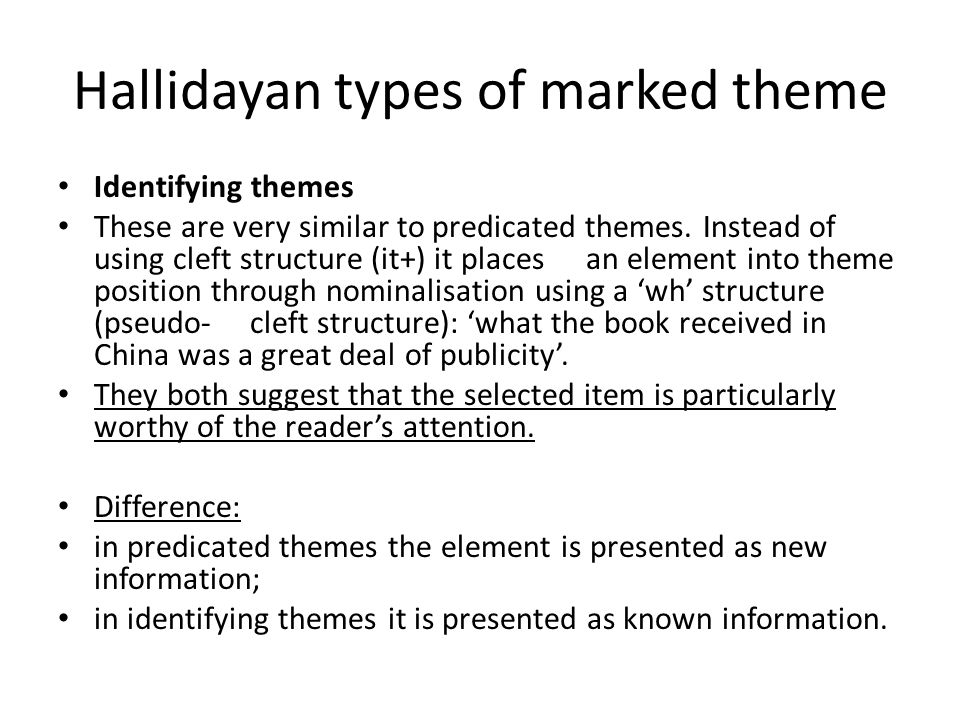 Hallidayan types of marked theme Pre-posed theme and post-posed** The fitter, he sent these documents to the office.