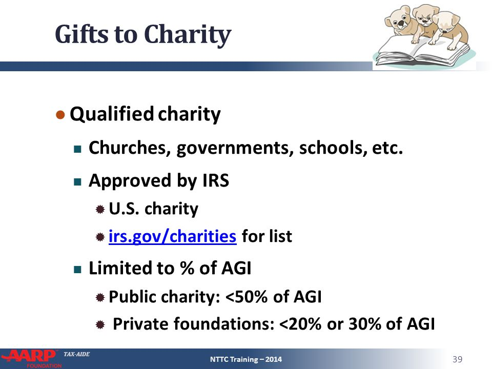 TAX-AIDE Gifts to Charity ● Qualified charity Churches, governments, schools, etc.