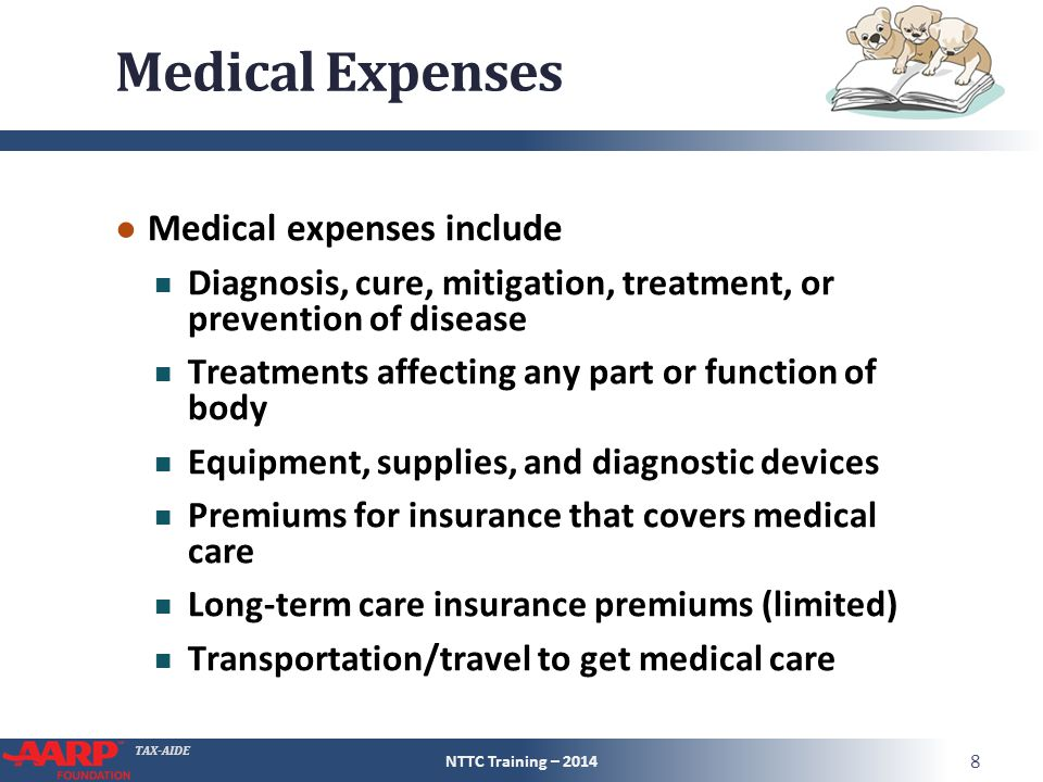 TAX-AIDE Medical Expenses ● Not all medical expenses qualify ● Examples of not qualified expenses: Cosmetic surgery Funeral or burial expenses Nonprescription drugs (except insulin) Weight loss program not prescribed Diet food NTTC Training – 2014 9 Pub 17 Table 21-1