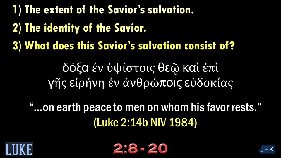 1) The extent of the Savior's salvation. 2) The identity of the Savior.