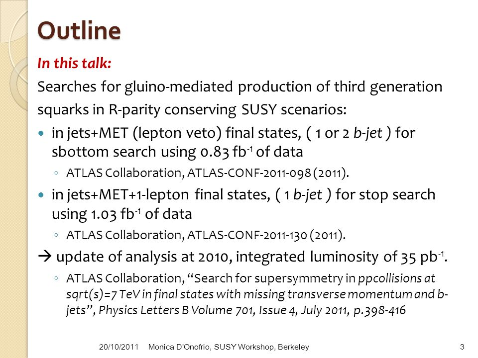 Outline In this talk: Searches for gluino-mediated production of third generation squarks in R-parity conserving SUSY scenarios: in jets+MET (lepton v