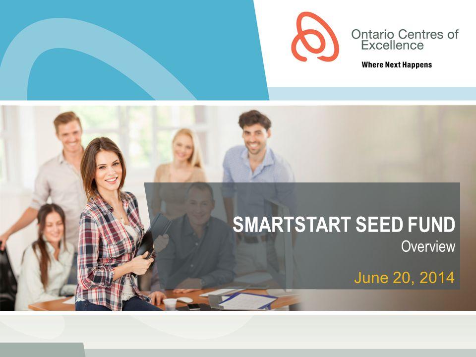 SMARTSTART SEED FUND Overview June 20, 2014