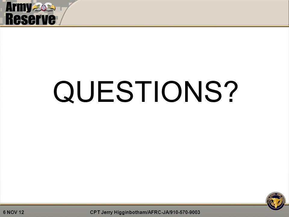 CPT Jerry Higginbotham/AFRC-JA/910-570-9003 6 NOV 12 16 QUESTIONS?