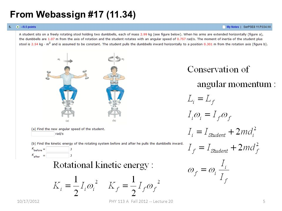 10/17/2012PHY 113 A Fall 2012 -- Lecture 205 From Webassign #17 (11.34)