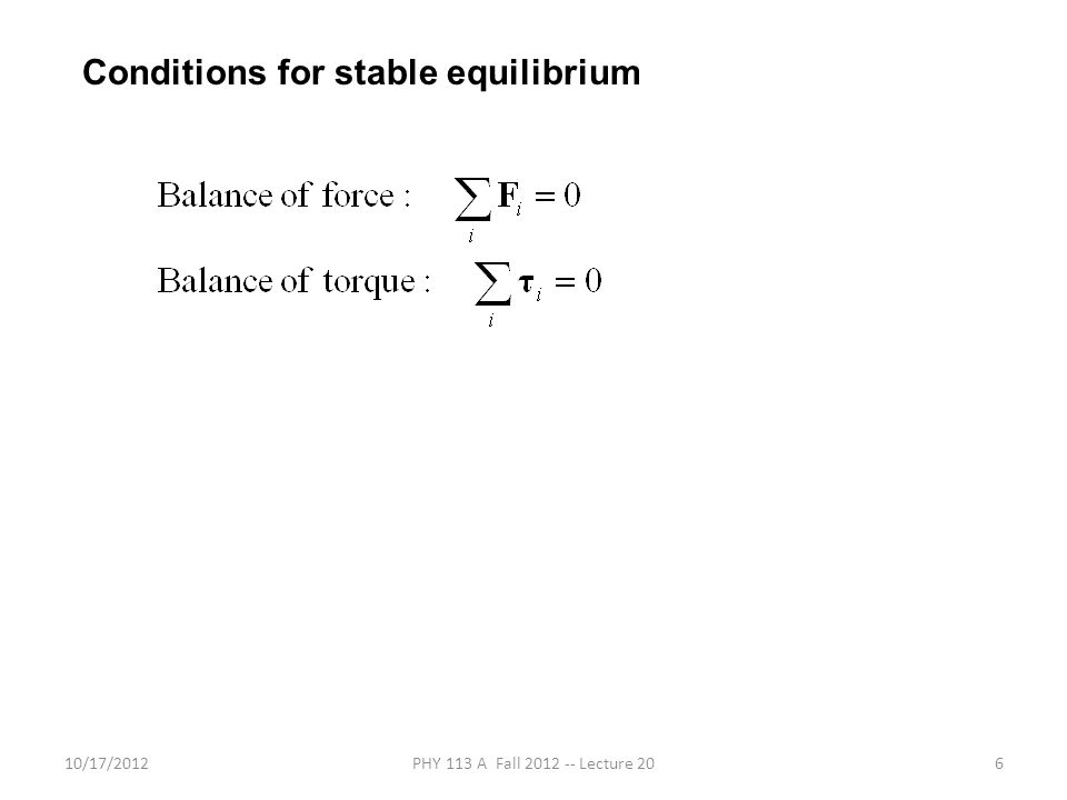 10/17/2012PHY 113 A Fall 2012 -- Lecture 206 Conditions for stable equilibrium