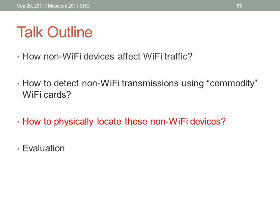 Talk Outline How non-WiFi devices affect WiFi traffic.