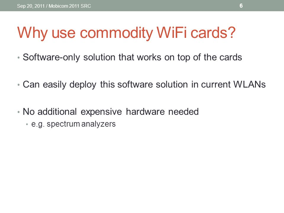 Why use commodity WiFi cards.