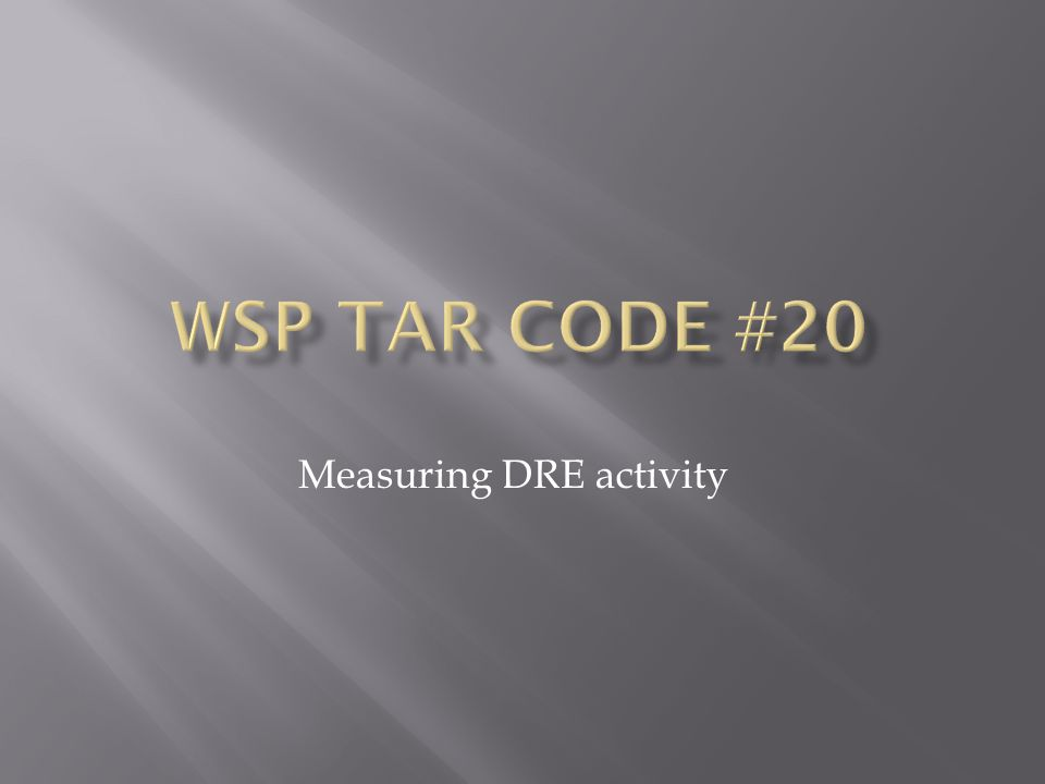 Measuring DRE activity